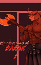 The Adventures of DARAK: PART 1- BESTIARII (1 of 2) by Equus21