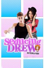 Seducing Drew (Justmine Fanfic) by justeenslayber