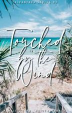 Touched By The Wind ( Alcantara Series #2 ) by Maiden_darkly