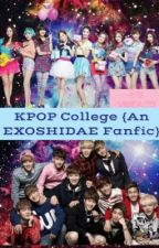 KPOP College {An EXOSHIDAE fanfic} [Editing In Progress] by IWannaDreamWithYou