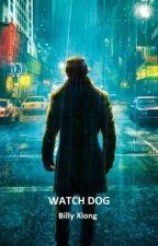 WATCH DOG by Tsimmnuj