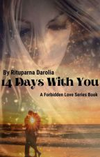 14 Days With You (Forbidden Love Series Book 5) by Zxcvbnm1974