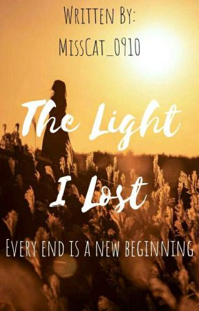 The Light I Lost by MissCat_0910