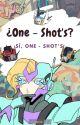 ¿One Shot's? by Vanana-Split