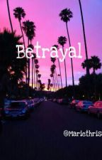 Betrayal Inspried by_______ by mariethrise