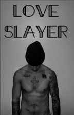 Love Slayer ~ J.B&Tú by Flawlesslalala