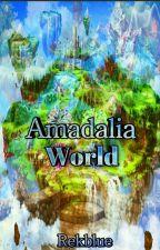 Amadalia world by rekblue