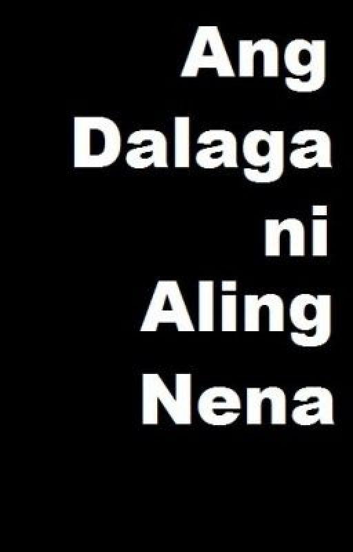 Ang Dalaga ni Aling Nena [OneShot] by DiAkoSiEugene