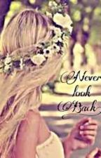 Never look back by Crml19