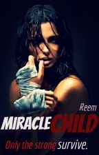 Miracle Child. by TheSingingReader