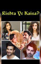 Arshi: Rishta Ye Kaisa? | ✓ by sarun1721