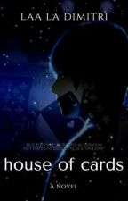 House Of Cards by LaaLaDimitri