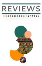 R E V I E W S                        [ACTIVE]  by confamhouseAfrica