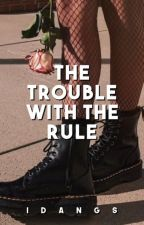The Trouble with the Rule by iDangs