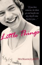 Little Things - A Harry Styles Love  Story. by homeftstyles