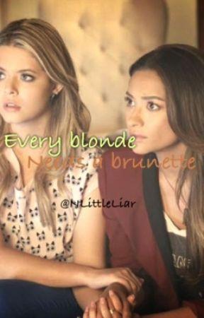 Every blonde needs a brunette. by NLittleLiar