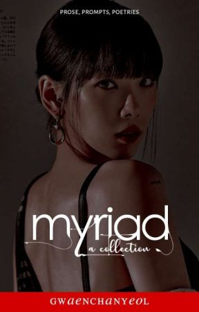 myriad. | random collection by gwaenchanyeol