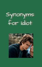 Synonyms for Idiot by spidey_senses