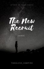 The New Recruit (LeviXOC) by Fangless_Vampire