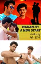 💙 MANAN FF : A NEW START 💜 (ON HOLD)  by Ash_1274