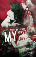 My First Love ♔ GOT7  ✓ by Taenry
