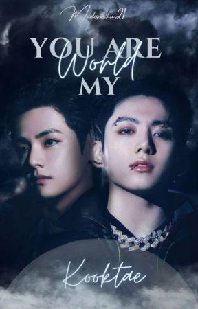 ~ YOU ARE MY WORLD ~  |KOOKTAE| by Madisoniku21