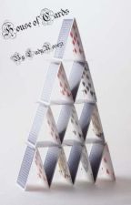 House of Cards by LadyRose51