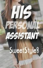 His Personal Assistant [ON HOLD] by SweetStyle8