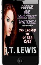 Preview of Pepper and Longstreet's, The Legend of Ol Red Eyes by JTLewisAuthor