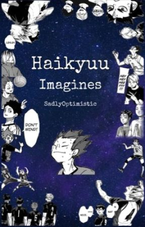 Haikyuu - Preferences/Imagines  by SadlyOptimistic