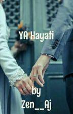 YA Hayati by Zen__Aj