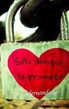 Sólo amigos, lo prometo by mfernandezg