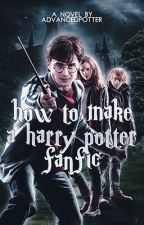 How to make a Harry Potter fanfic by Advancedpotter