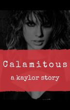 Calamitous (Kaylor) by Silvalucky