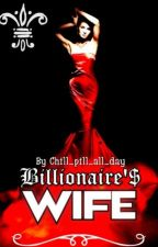Billionaire's Wife by chill_pill_all_day