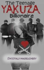 The  Teenage Yakuza Billionaire by Datotallyangelichery