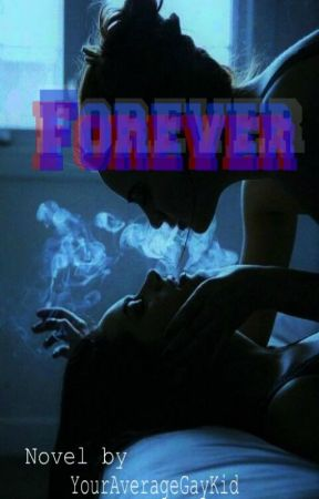 Forever by YourAverageGayKid
