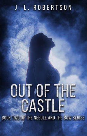 Out of the Castle (Rewritten) by LittleBird317