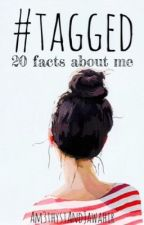#Tagged : 20 facts about me by Am3thystAndJawahir