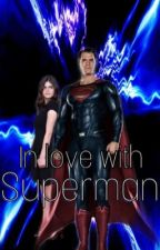 In love with Superman| Clark Kent(Rewritten) by Black_Vortex173