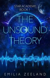 The Unsound Theory (Space Academy Book 1) by emilita