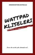 Wattpad Klişeleri by ygmr_ktk