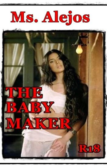 The baby Maker  [Completed]
