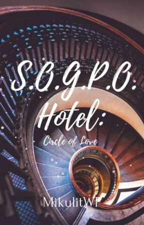 S.O.G.P.O. Hotel: Circle of Love by MikulitWP