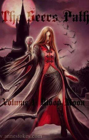 The Seers Path Volume 1: Blood Moon by angel_girl127