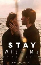 Stay With Me- Love Again by soft_as_snow