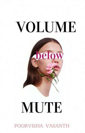 Volume Below Mute by PoorvishaVasanth