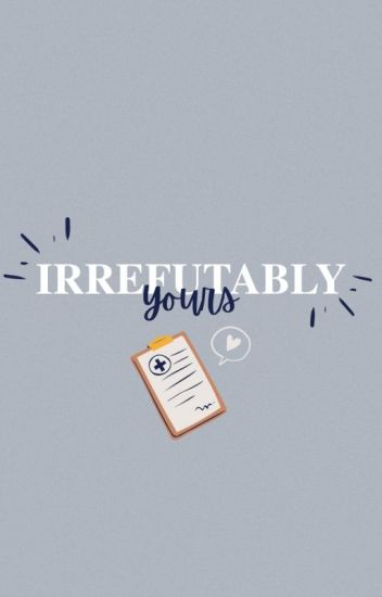 Irrefutably Yours (COMPLETED)