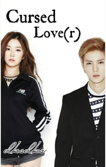 Cursed Lover (Luhan Exo Fanfic)