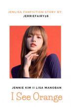 I See Orange (JenLisa) by JerrieFairy28